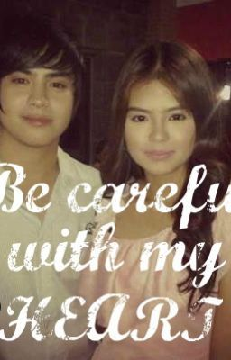 Be Careful With My Heart-Jhabea Love Story