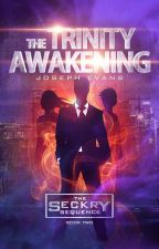 The Trinity Awakening (The Seckry Sequence Book 2) by Joseph_Evans