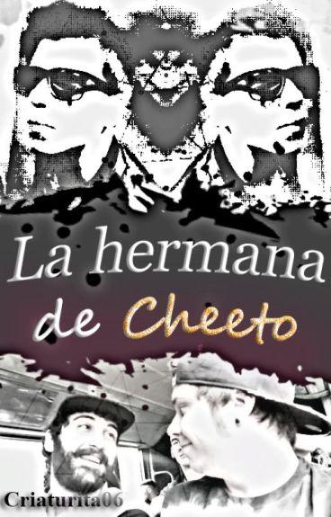 La hermana de Cheeto (Rubius y tu) [TERMINADA]