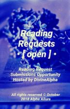 Reading Requests [open/on-going] by DivineAlpha