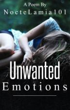 Unwanted Emotions: Poem by NocteLamia101