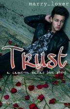 Trust {CURRENTLY EDITING} by Marry_Lover