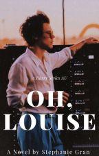 Oh, Louise  Harry Styles AU by stwephonie_ht