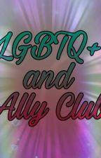 The LGBTQ+ and Ally Club by cheyenne_5790