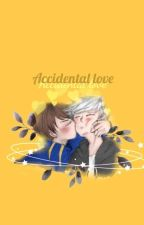 Accidental love by Kairan-Kun