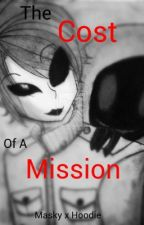 Masky x Hoodie- The Cost Of A Mission by JaylaVoorhees13