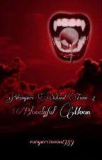 Vampire School Tome 2 : Bloodyful Moon by vampiremoon1789