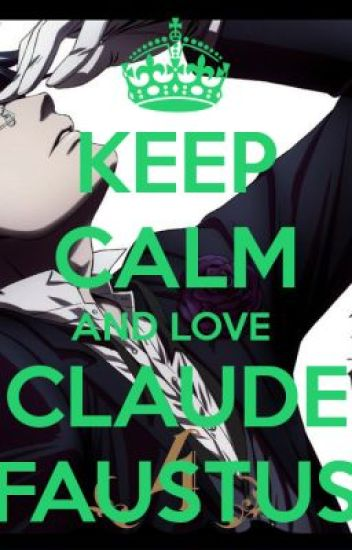 ::{Loving Demon}:: Black Butler [Claude Faustus X Reader] ~ Chapter 1