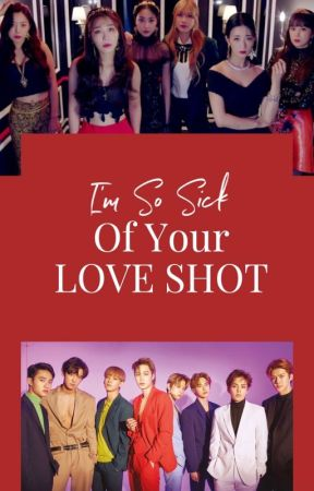 EXOPINK : I'M SO SICK of your LOVE SHOT by shxnxe