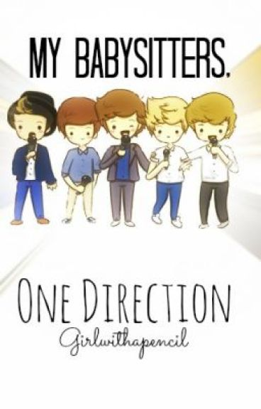 My Babysitters, One Direction!?