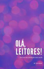Olá, leitores! by Tulipa09