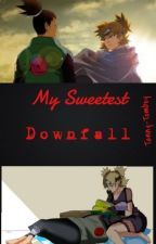 My Sweetest Downfall (ShikaTema ~ Request) by Tenny-Tomboy