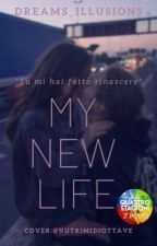My New Life by Dreams_illusions