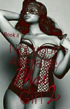Not Your Average PHAT Girl 2 (Book II) Complete by LabelMeNotorious_