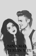 "Niña Mal ""ADAPTADA"" (Justin y Tu) by Louisa1994"