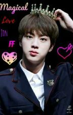 💖magical love💖 (bts jin ff) by HibaKim0