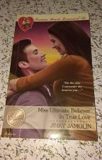 MISS ULTIMATE BELIEVER IN TRUE LOVE (Published under PHR5303)Completed by jinkyjam