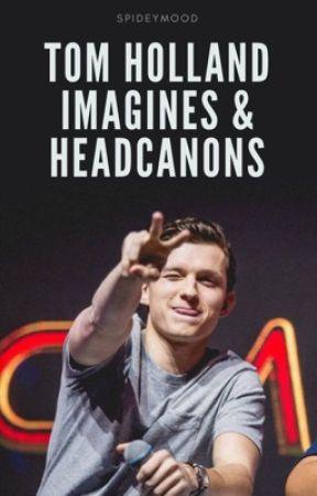 Tom Holland ➳ Imagines & Headcanons by spideymood