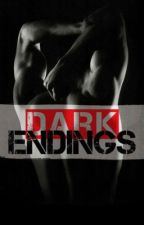 Dark Endings {Dark Brother #3} by harry-styles-fanfics