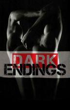 Dark Endings {Dark Brother #3} by harry-styles-fanfics