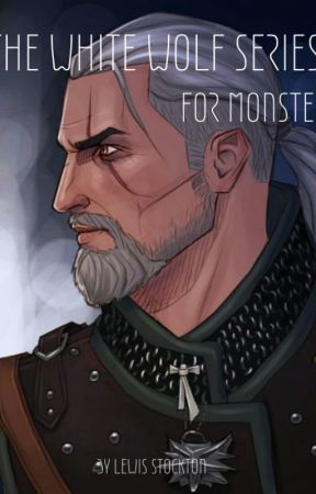For Monsters: A Witcher Fan Fiction Short Story by LewisStockton