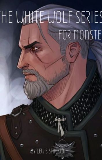For Monsters: A Witcher Fan Fiction Short Story