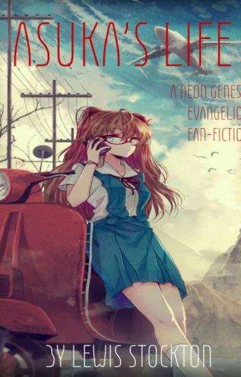 Asuka's Life - An Evangelion AU Fan Fiction