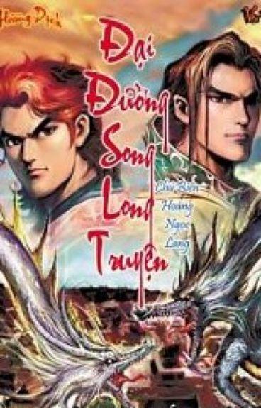Đại Đường Song Long Truyện - Huỳnh Dị (bản đầy đủ-full 800 hồi)