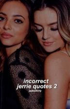 ➳ incorrect jerrie quotes 2 by jadesthirly