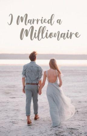 I Married a Millionaire by earlgreyteaaaa