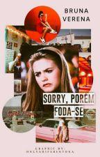 sorry, porém fodɑ-se × ʳᵃⁿᵗˢ by verenaskye