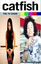 Catfish : Aaliyah x Jacob (Coming Soon) by TheFamousSavage