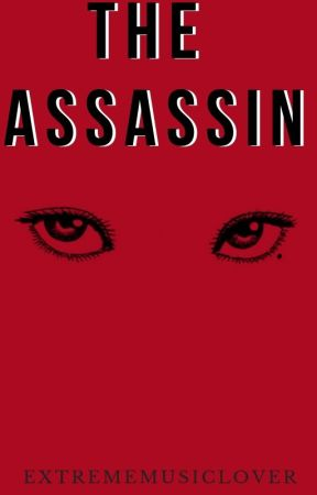 The Assassin by EXTREMEmusiclover