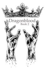 Dragonblood ( Book 2 ) by YourBaybayEzra