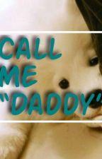 Call Me Daddy by dodo_tornado