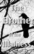 Brother Of The Villainess by TheAncientReader