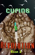 Curing Revolution | hold | Callidus Rising Book 2  by Aslan_Lives
