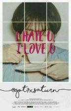 I hate u, i love u [kyg + you] by got7xsaturn