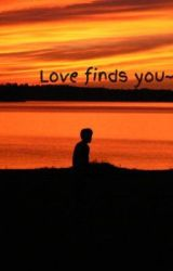 Love finds you by bwood10112