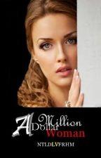 A Million Dollar Woman (HIATUS) by NTLDLVFRHM