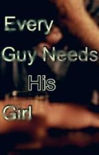 Every Guy Needs His Girl by IJustSmileAndNod