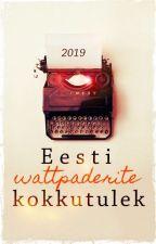 Eesti Wattpaderite Kokkutulek 2019 by AktiivneWatt