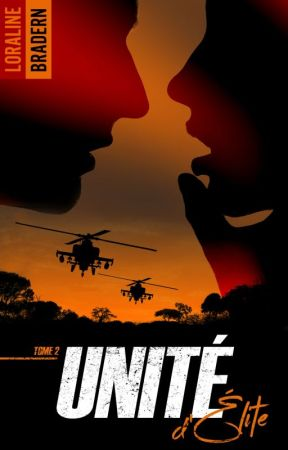 Unité d'Elite tome 2 [éditions BMR Hachette Roman - mai 2018] by Loraline_Bradern
