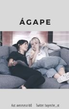 Ágape by avecesescrib0