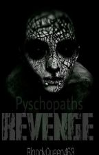 Psychopaths Revenge by bloodyqueen463