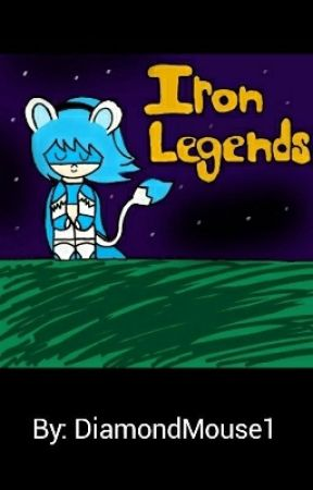 Iron Legends: A Tale of Heros!  by DiamondMouse1
