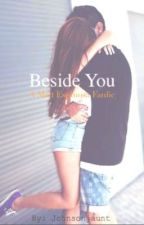 Beside You: A Matt Espinosa FanFic by johnsonjaunt