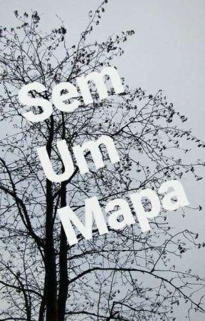 Sem Um Mapa Nao Estou Solitario Wattpad