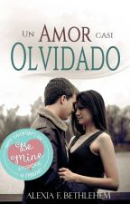 Un Amor Casi Olvidado © [Relato Corto] by Agent2601