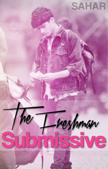 The Freshman Submissive ➢ [ziam, ziall, zarry]